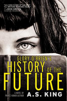 Glory O'brien's History of the Future By King, A. S.