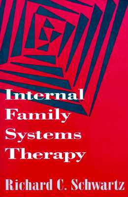 Internal Family Systems Therapy By Schwartz, Richard C.
